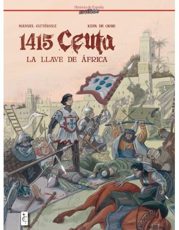 1415: Ceuta. La llave de...