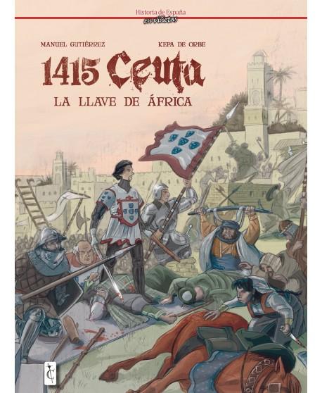 1415: Ceuta. La llave de África.