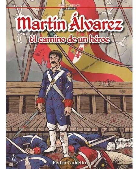 Martín Álvarez el camino de un héroe.