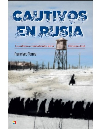 Cautivos en Rusia: Los...