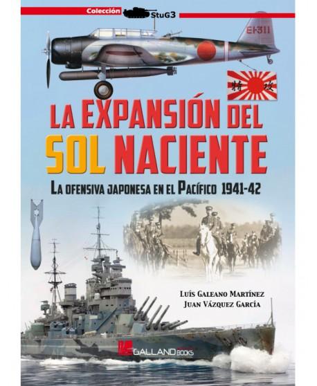 La Expansión Del Sol Naciente. La Ofensiva Japonesa En El Pacífico, 1941-42