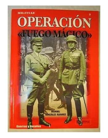 """Operación """"Fuego Mágico"""""""
