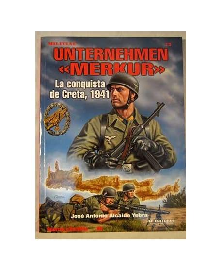 "Unternehmen ""Merkur"" La conquista de Creta 1941"