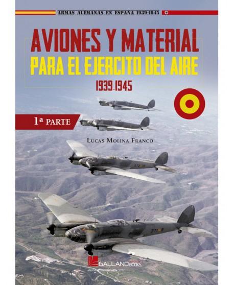 Aviones Y Material Para El Ejército Del Aire. Parte I