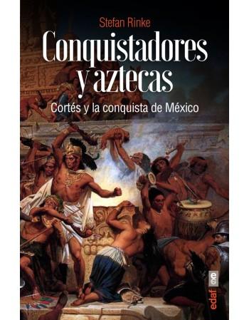 Conquistadores y Aztecas:...
