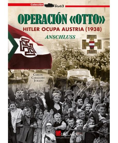Resultado de imagen de Operación «Otto». Hitler Ocupa Austria galland