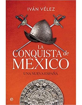 La conquista de México: una...