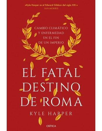 El fatal destino de Roma:...