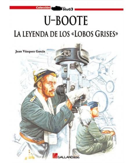 U-Boote. La leyenda de los «Lobos Grises»