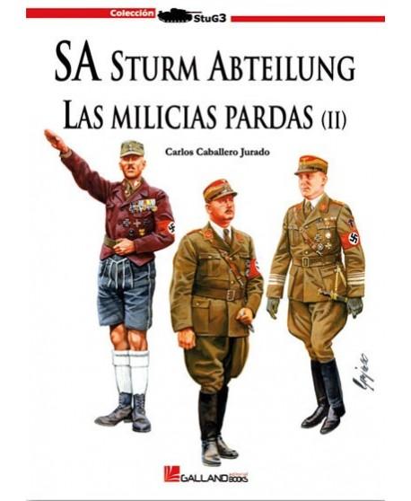 SA Sturm Abteilung. Las milicias pardas vol. 2