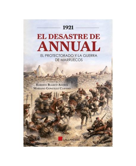 1921. El desastre de Annual. El Protectorado y la guerra de Marruecos