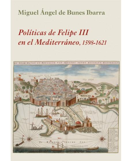 Políticas de Felipe III en el Mediterráneo 1598-1621