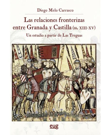 Las relaciones fronterizas entre Granada y Castilla