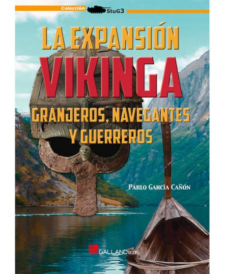 La Expansión Vikinga. Granjeros, Navegantes Y Guerreros