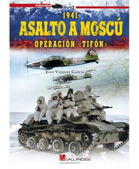 """Asalto A Moscú. Operación """"Tifón"""". 1941"""