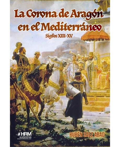 La Corona de Aragón en el Mediterráneo Siglos XIII-XV
