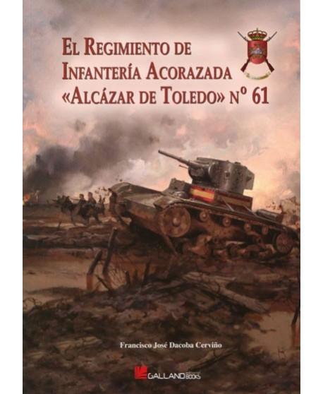 El Regimiento de Infantería Acorazada «Alcázar de Toledo» n.º 61