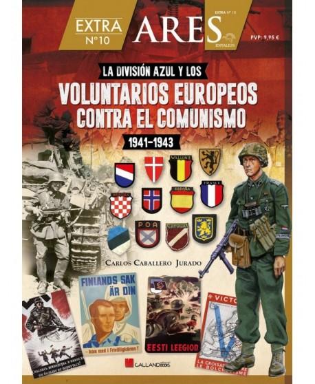 La División Azul y los Voluntarios europeos contra el comunismo. Extra n.º 10 ARES