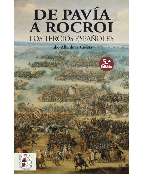 De Pavía a Rocroi. Los tercios españoles