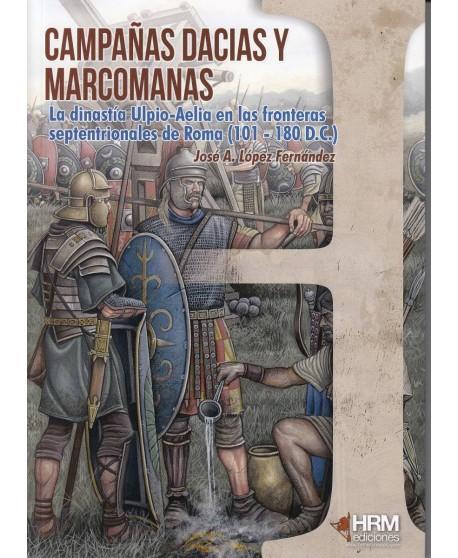 Campañas dacias y marcomanas La dinastía Ulpio-aelia en las fronteras septentrionales de Roma (101-180 d.C.)
