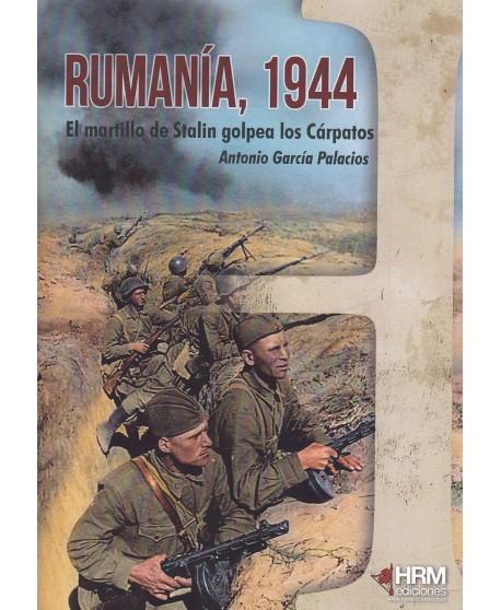 Rumanía, 1944 El martillo de Stalin golpea los Cárpatos