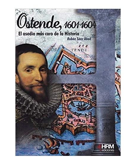 Ostende 1601-1604 El asedio más caro de la historia