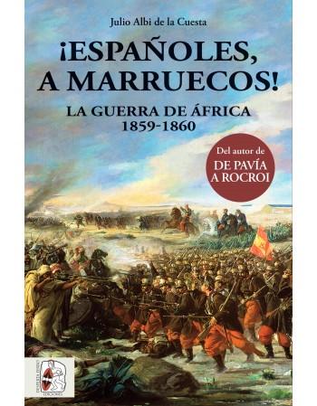 ¡Españoles, a Marruecos! La...