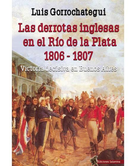 Las derrotas inglesas en el Río de la Plata, 1806-1807