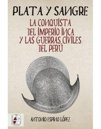 Plata y sangre La conquista...