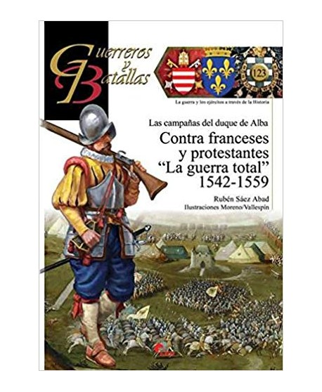 """Contra franceses y protestantes : """"la guerra total"""" 1542-1559"""