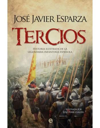 Tercios: historia ilustrada...