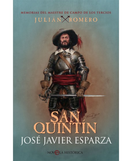 San Quintín: Memorias del Maestre de Campo de los tercios Julián Romero.
