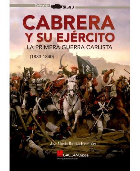 Cabrera Y Su Ejército. La Primera Guerra Carlista